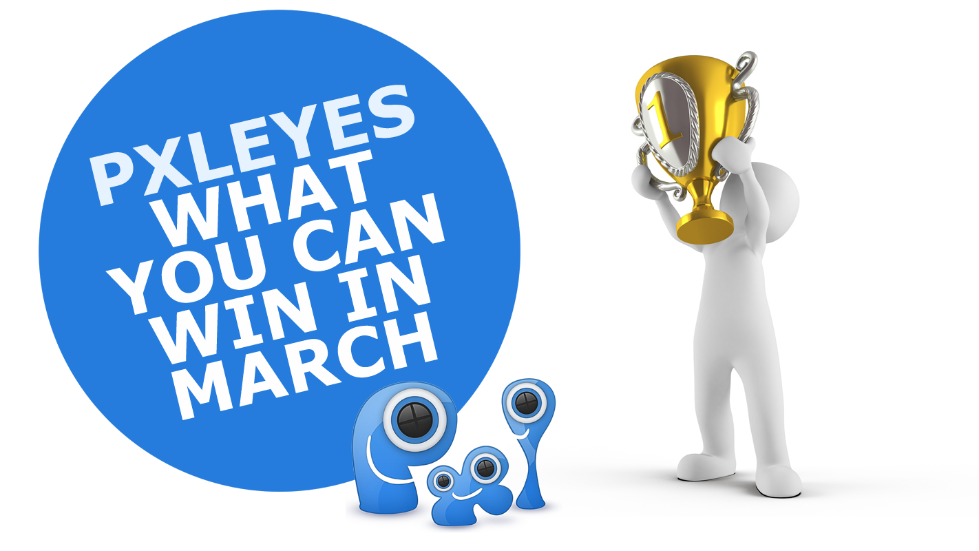 What you can win in March on Pxleyes