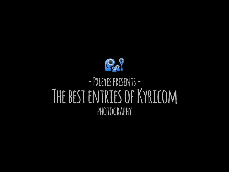 The best entries by Kyricom