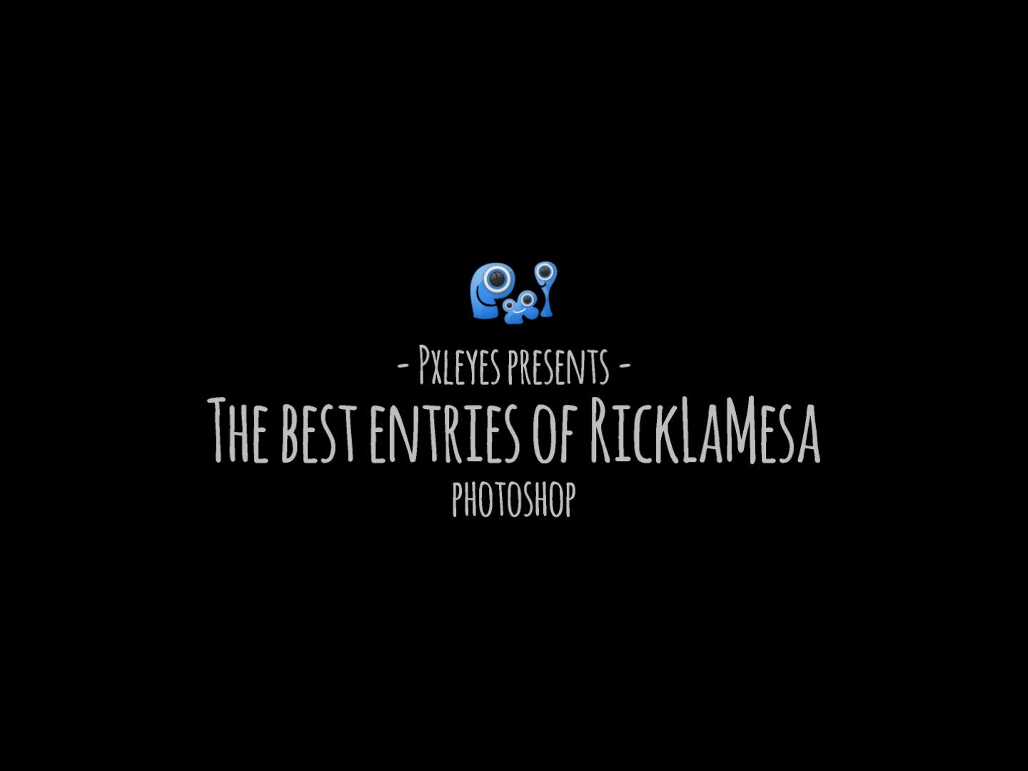 The best entries by RickLaMesa