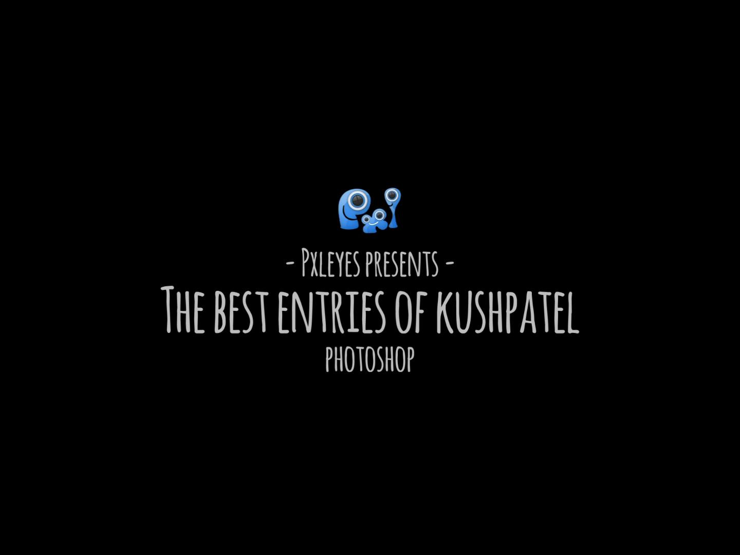 The best entries of kushpatel