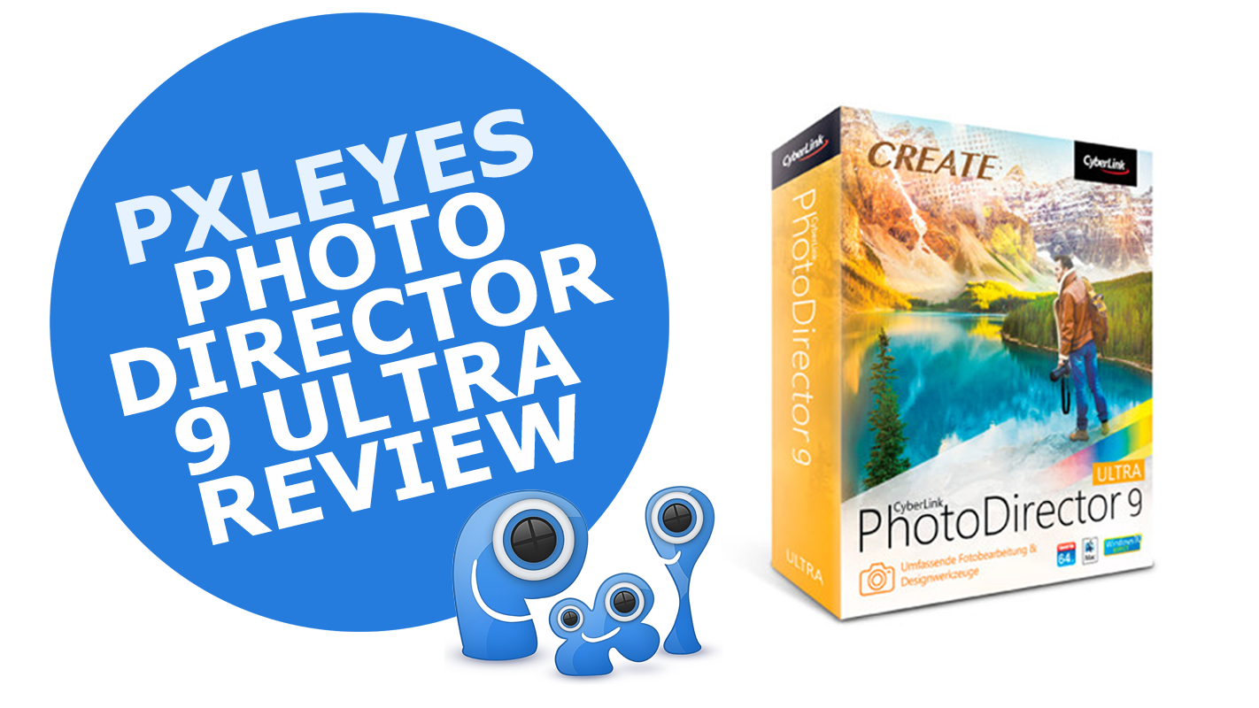 PhotoDirector 9 by Cyberlink: a review