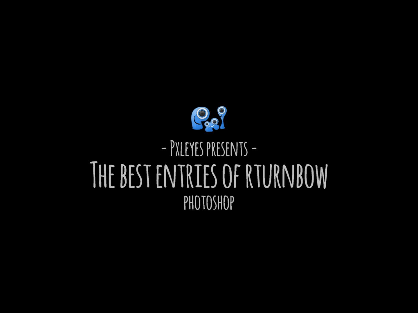 The best entries of rturnbow