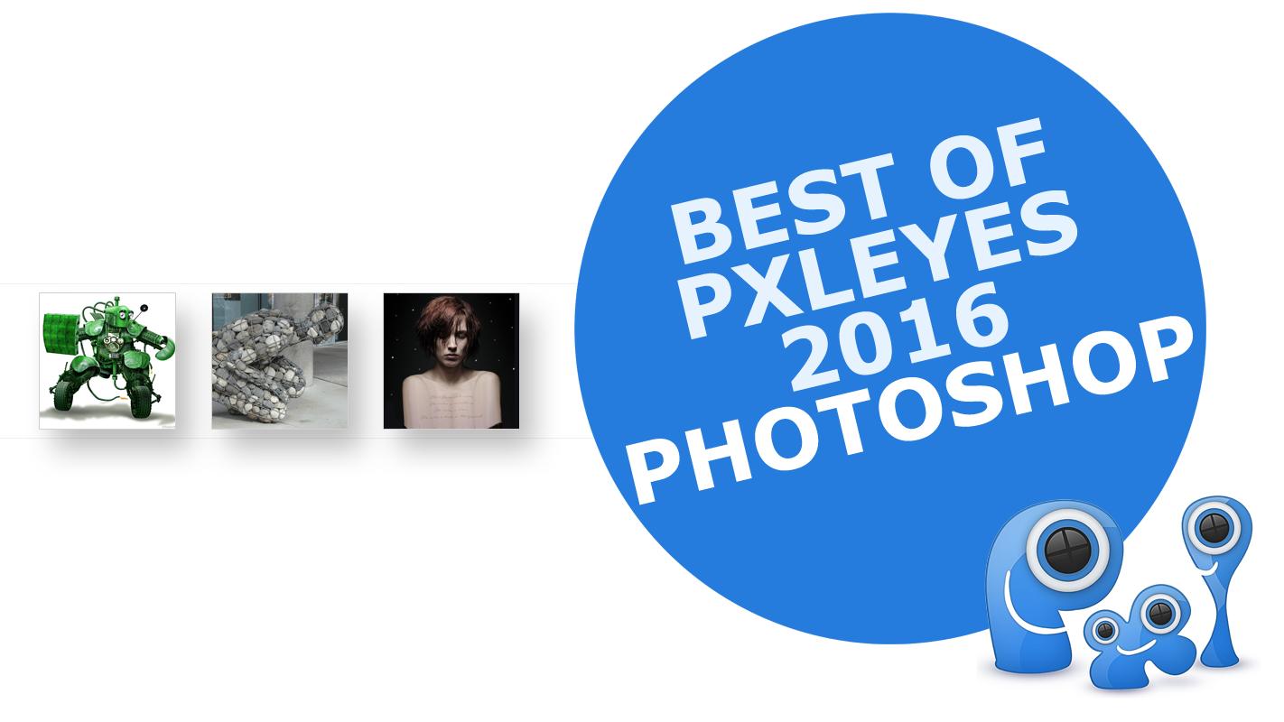 Pxleyes Photoshop Top 10 2016
