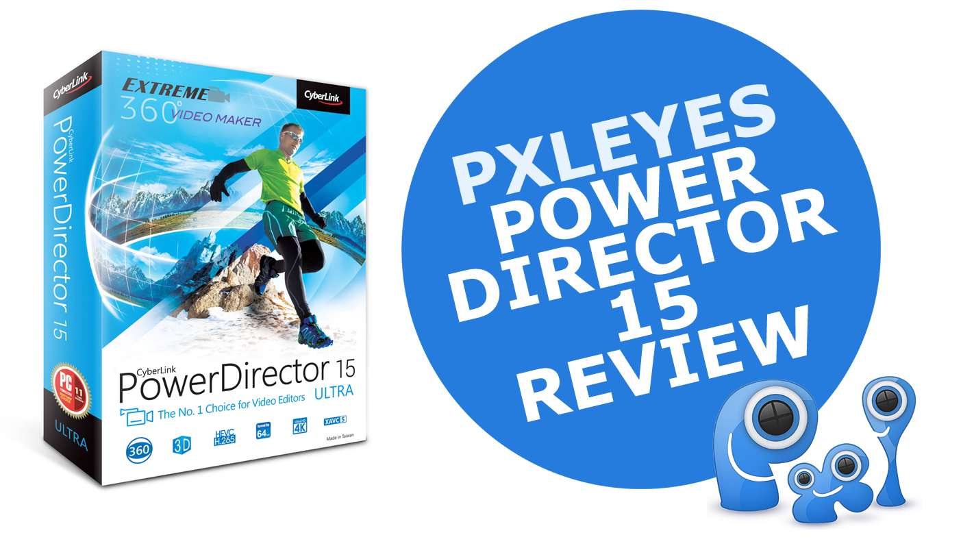 PowerDirector 15 Ultra by CyberLink – review