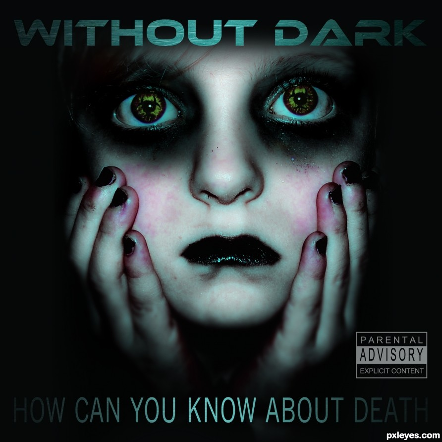"Without Dark - ""How Can You Know About Death"""