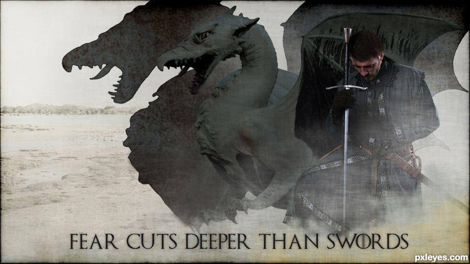Fear cuts deeper than swords