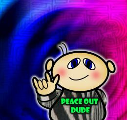 Peace Out Dude
